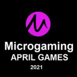 Die neuen Microgaming Spiele April 2021